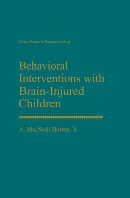 Book Behavioral Interventions with Brain-Injured Children by A. MacNeill Horton Jr.