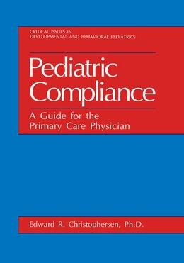 Book Pediatric Compliance: A Guide for the Primary Care Physician by Edward R. Christophersen
