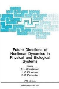 Book Future Directions of Nonlinear Dynamics in Physical and Biological Systems by P.L. Christiansen