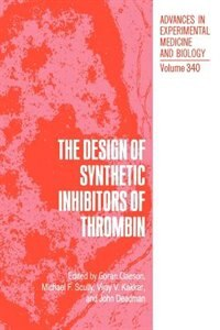 Book The Design of Synthetic Inhibitors of Thrombin by Goran Claeson