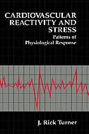 Book Cardiovascular Reactivity and Stress: Patterns of Physiological Response by J. Rick Turner