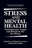 Book Stress and Mental Health: Contemporary Issues and Prospects for the Future by William Avison