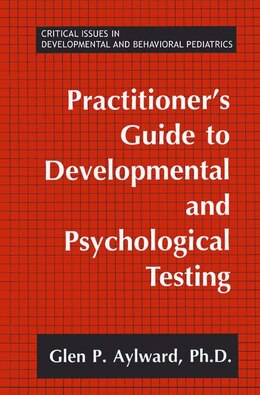 Book Practitioner's Guide to Developmental and Psychological Testing by Glen P. Aylward