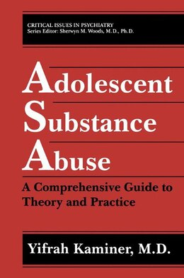 Book Adolescent Substance Abuse: A Comprehensive Guide To Theory And Practice by Yifrah Kaminer