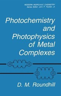 Book Photochemistry and Photophysics of Metal Complexes by D.M. Roundhill