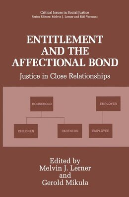 Book Entitlement and the Affectional Bond: Justice in Close Relationships by Melvin J. Lerner