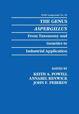 Book The Genus Aspergillus: From Taxonomy and Genetics to Industrial Application by Keith A. Powell