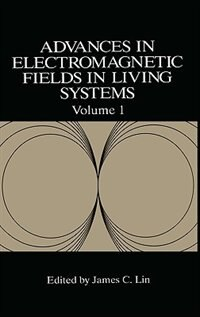 Book Advances in Electromagnetic Fields in Living Systems by James C. Lin