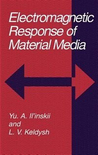 Book Electromagnetic Response of Material Media by Yu.A. Il'inskii
