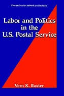 Book Labor And Politics In The U.s. Postal Service by Vern K. Baxter
