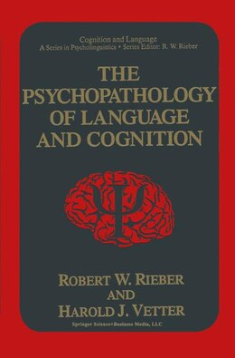 Book The Psychopathology of Language and Cognition by Robert W. Rieber