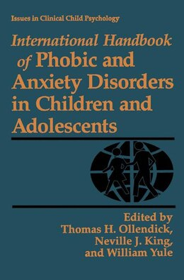 Book International Handbook of Phobic and Anxiety Disorders in Children and AdolESCENTS by Thomas H. Ollendick
