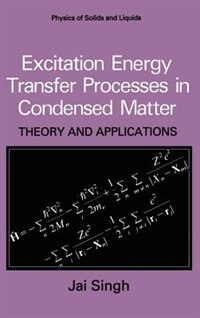 Book Excitation Energy Transfer Processes in Condensed Matter: Theory and Applications by Jai Singh