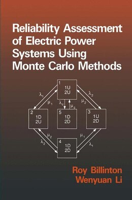 Book Reliability Assessment of Electric Power Systems Using Monte Carlo Methods by W. Billinton