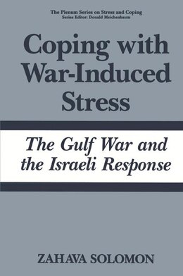 Book Coping with War-Induced Stress: The Gulf War and the Israeli Response by Zahava Solomon