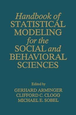 Book Handbook of Statistical Modeling for the Social and Behavioral Sciences by G. Arminger