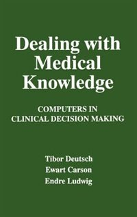 Book Dealing with Medical Knowledge: Computers in Clinical Decision Making by E. Carson