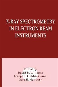 Book X-Ray Spectrometry in Electron Beam Instruments by Joseph Goldstein