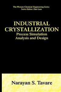 Book Industrial Crystallization: Process Simulation Analysis and Design by Narayan S. Tavare