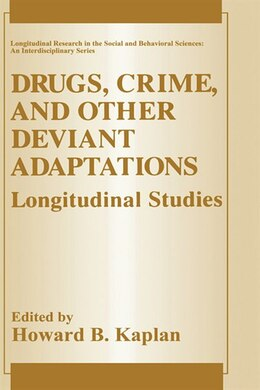 Book Drugs, Crime, and Other Deviant Adaptations: Longitudinal Studies by Howard B. Kaplan