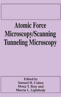 Book Atomic Force Microscopy/Scanning Tunneling Microscopy by M.T. Bray
