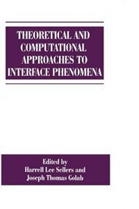 Book Theoretical and Computational Approaches to Interface Phenomena by J.T. Golab