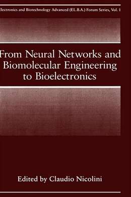 Book From Neural Networks and Biomolecular Engineering to Bioelectronics by C. Nicolini