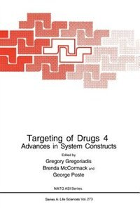 Book Targeting of Drugs 4: Advances in System Constructs by Gregory Gregoriadis