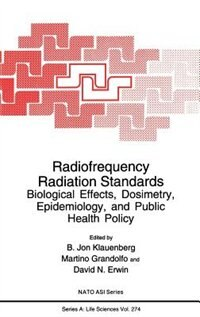Book Radiofrequency Radiation Standards: Biological Effects, Dosimetry, Epidemiology, and Public Health… by B. Jon Klauenberg