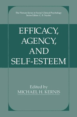 Book Efficacy, Agency, And Self-esteem by Michael H. Kernis