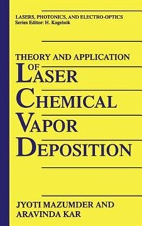 Book Theory and Application of Laser Chemical Vapor Deposition by J. Mazumder