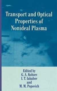 Book Transport and Optical Properties of Nonideal Plasma by I.T. Iakubov