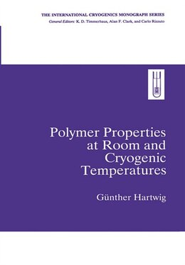 Book Polymer Properties At Room And Cryogenic Temperatures by Gunther Hartwig