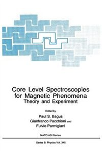 Book Core Level Spectroscopies for Magnetic Phenomena: Theory and Experiment by Paul S. Bagus