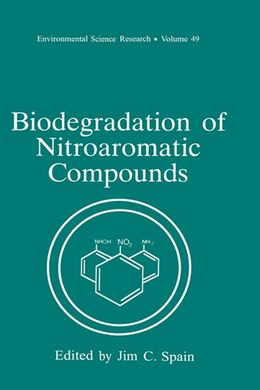 Book Biodegradation of Nitroaromatic Compounds by Jim C. Spain