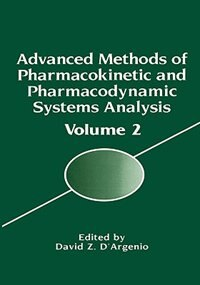 Book Advanced Methods of Pharmacokinetic and Pharmacodynamic Systems Analysis: Volume 2 by Marcos Briano