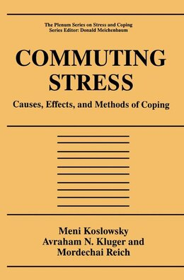 Book Commuting Stress: Causes, Effects, and Methods of Coping by Meni Koslowsky