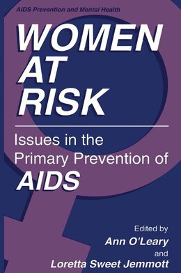 Book Women at Risk: Issues in the Primary Prevention of AIDS by Ann O'Leary, PhD