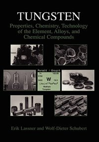 Book Tungsten: Properties, Chemistry, Technology of the Element, Alloys, and Chemical Compounds by Erik Lassner