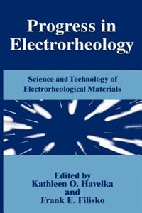 Book Progress In Electrorheology: Science and Technology of Electrorheological Materials by F.E. Filisko