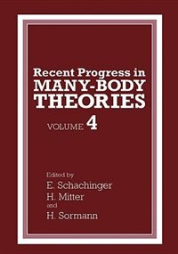 Book Recent Progress in Many-Body Theories: Volume 4 by H. Mitter
