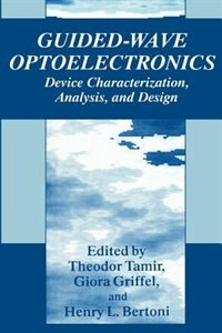 Book Guided-wave Optoelectronics: Device Characterization, Analysis, And Design by Theodor Tamir