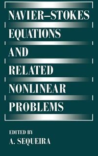 Book Navier-Stokes Equations and Related Nonlinear Problems by Adélia Sequeira