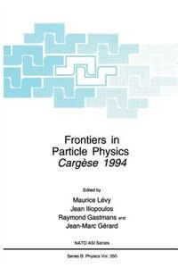 Book Frontiers in Particle Physics: Cergèse 1994 by Jean-Marc Gérard
