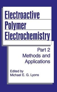 Book Electroactive Polymer Electrochemistry: Part 2: Methods and Applications by Michael Lyons