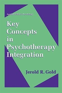 Book Key Concepts in Psychotherapy Integration by Jerold R. Gold