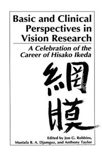 Book Basic and Clinical Perspectives in Vision Research: A Celebration of the Career of Hisako Ikeda by Jon G. Robbins