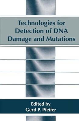 Book Technologies for Detection of DNA Damage and Mutations by G.P. Pfeifer