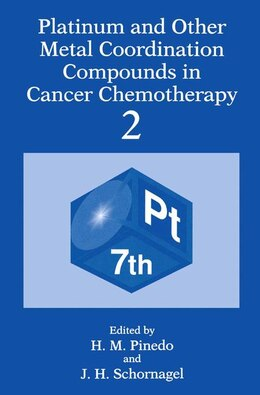 Book Platinum and Other Metal Coordination Compounds in Cancer Chemotherapy 2 by Steef van de Velde