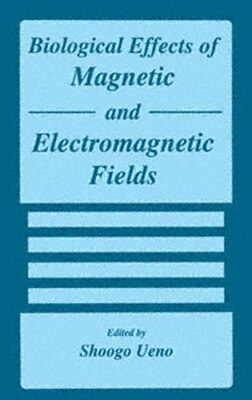 Book Biological Effects of Magnetic and Electromagnetic Fields by S. Ueno